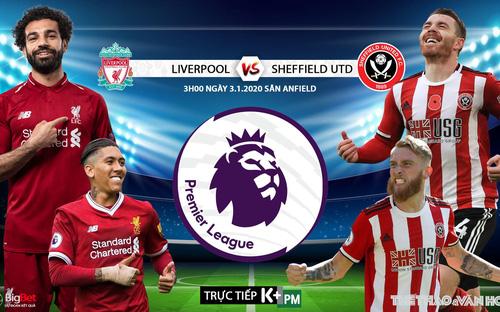 Soi kèo Liverpool vs Sheffield Utd (3h00 ngày 3/1). Vòng 21 Giải ngoại hạng Anh . Trực tiếp K+PM