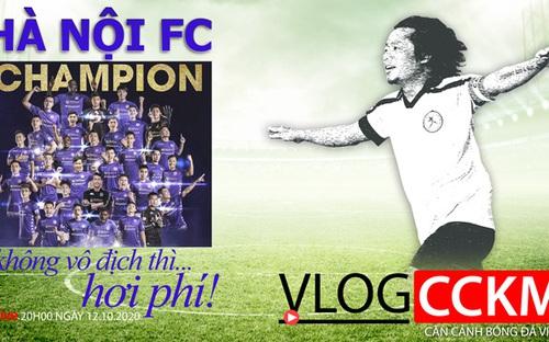 Bóng đá Việt Nam: Hà Nội không vô địch V-League 2020 thì... hơi phí