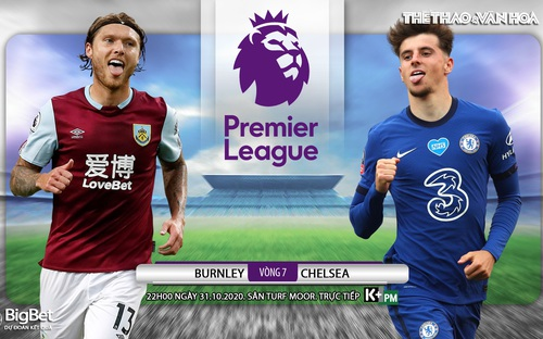 Soi kèo nhà cái Burnley vs Chelsea. Vòng 7 Giải ngoại hạng Anh. Trực tiếp K+ PM