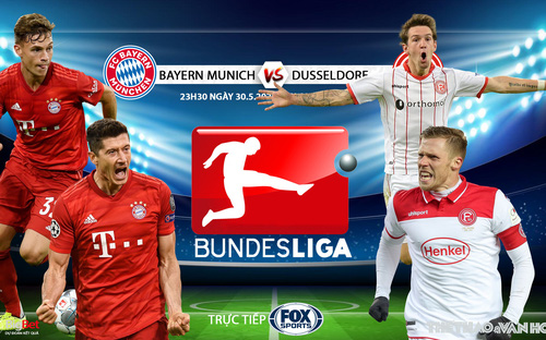 Soi kèo Bayern Munich vs Dusseldorf (23h30 ngày 30/5). Vòng 29 Bundesliga. Trực tiếp FOX Sports