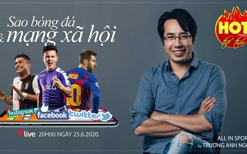 HOT TREND thể thao số 14: Quang Hải bị hack facebook và các sao bóng đá với mạng xã hội