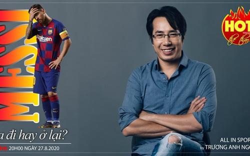 HOT TREND thể thao số 23: Cuộc chiến giữa Barcelona và Messi - Vẫn chưa tới hồi kết!