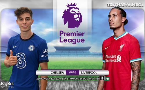 Bóng đá Anh: Soi kèo Chelsea vs Liverpool vòng 2 Ngoại hạng Anh