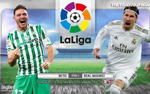Soi kèo Real Betis - Real Madrid (2h00 ngày 27/9). Vòng 3 La Liga Tây Ban Nha. Trực tiếp BĐTV