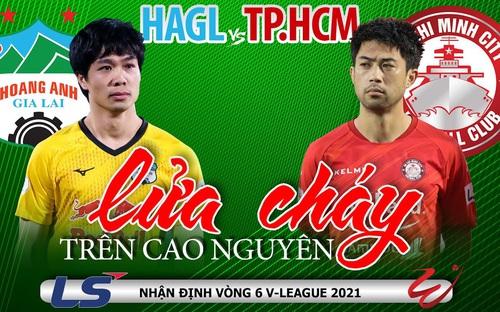 VÒNG 6 V-League 2021: HAGL - TPHCM đại chiến ở Pleiku. Công Phượng & HLV Kiatisak quyết giữ ngôi đầu