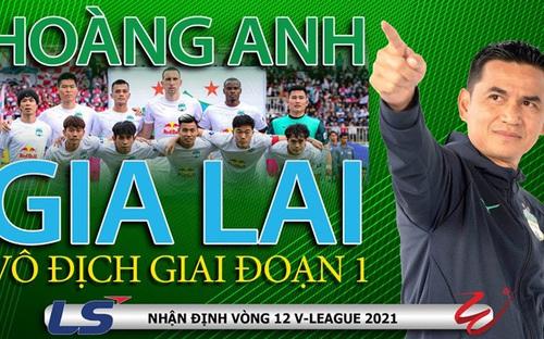 Trước vòng 12 V-League 2021: HAGL thắng để vô địch sớm giai đoạn 1