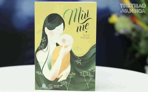 Mùi mẹ - Tạp văn đầy cảm xúc của Phạm Việt Hà